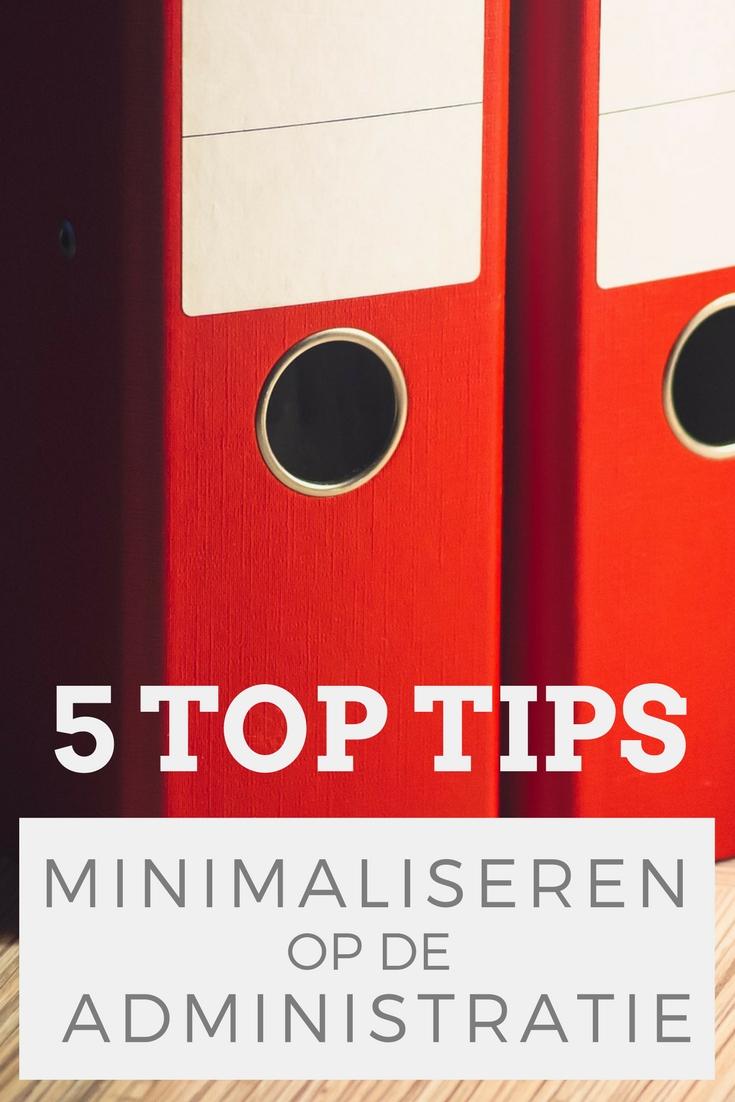 5 tips om te minimaliseren op de administratie