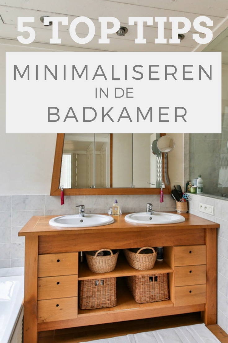 5 tips om te minimaliseren in de badkamer
