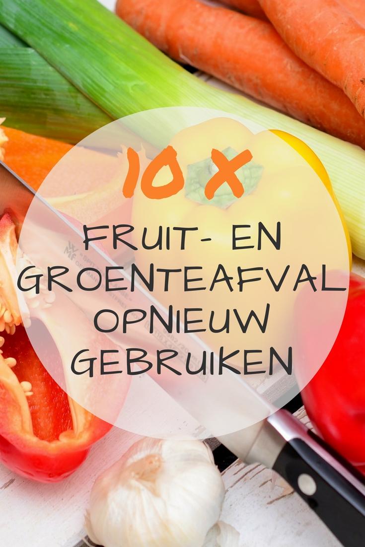 10 tips om fruit- en groenteafval opnieuw te gebruiken