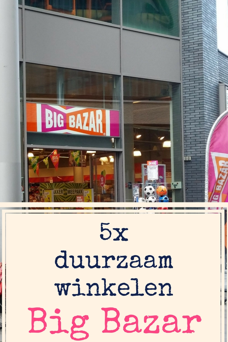 5x duurzaam winkelen bij Big Bazar