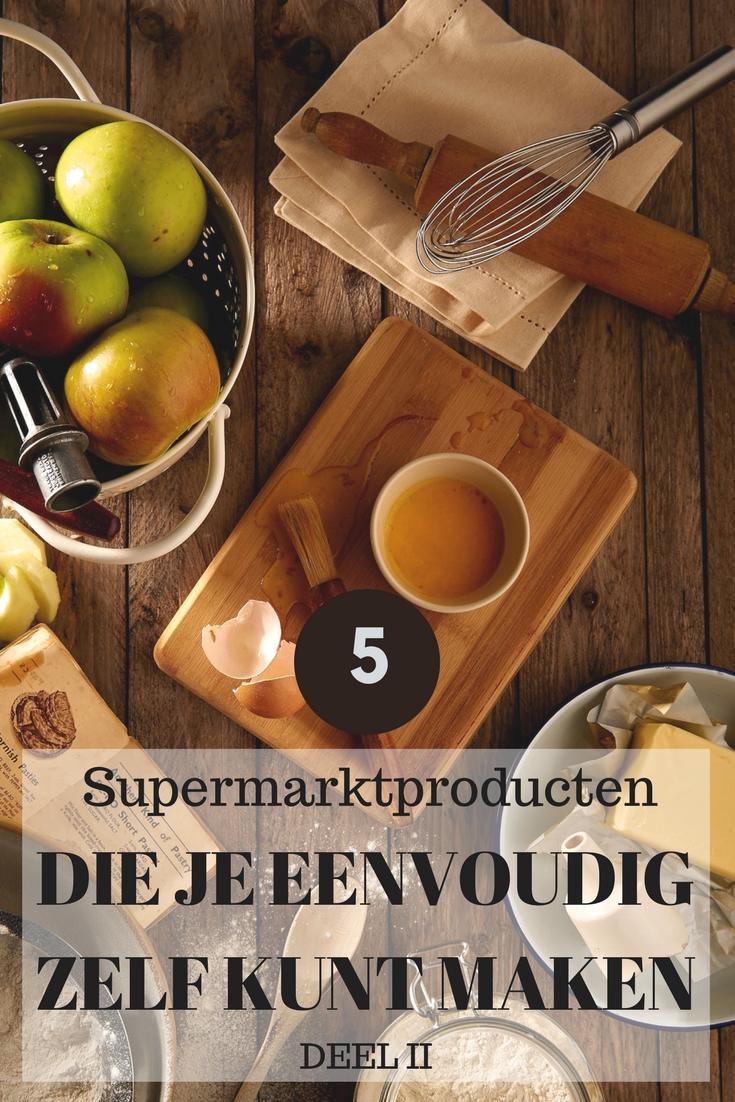 5 producten uit de supermarkt die je eenvoudig zelf kunt maken - deel 2