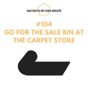#104 go for the sale bin at the carpet store Insta