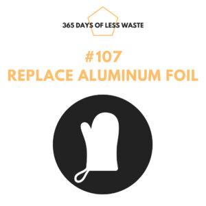 #107 replace aluminum foil Insta