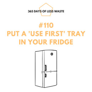 #110 put a use first tray in your fridge Insta