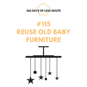 #115 reuse old baby furniture Insta