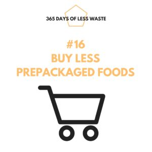 #16 buy less prepackaged foods