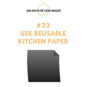 #23 use reusable kitchen paper
