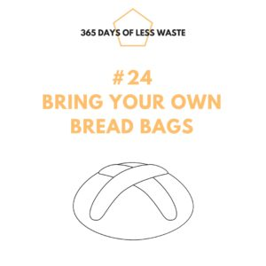 #24 bring your own bread bags