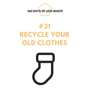 #31 recycle your old clothes