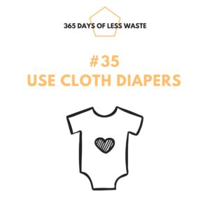 #35 use cloth diapers