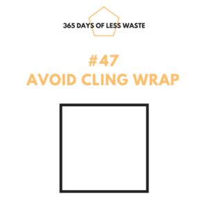 #47 avoid cling wrap Insta