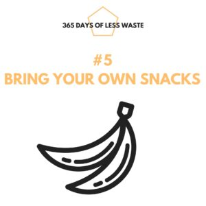 #5 bring your own snacks