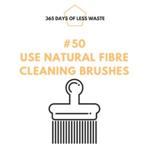 #50 use natural fibre cleaning brushes Insta