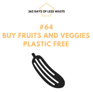buy fruits and veggies plastic free