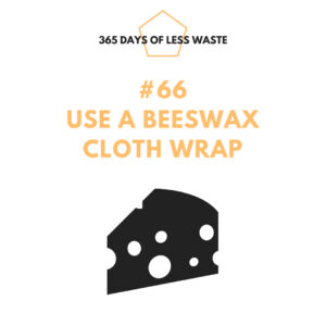 use a beeswax cloth wrap
