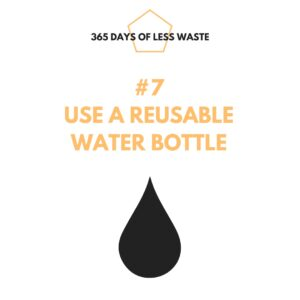 #7 use a reusable water bottle
