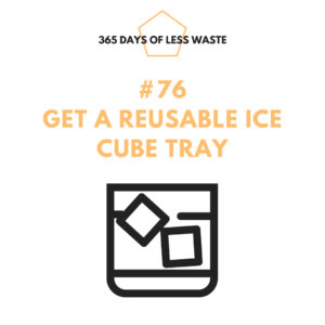 #76 get a reusable ice cube tray Insta
