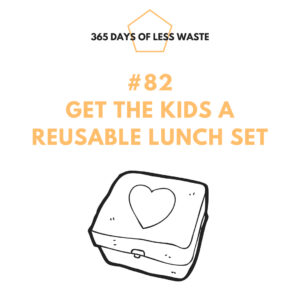 #82 get the kids a reusable lunch set Insta