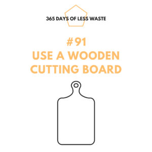 #91 use a wooden cutting board