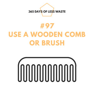 #97 use a wooden comb or brush Insta