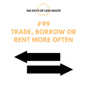 #99 trade, borrow or rent more often Insta